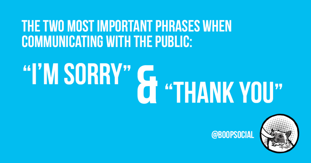 "the two most important phrases when communicating with the public: ""I'm sorry"" and '""thank you"""